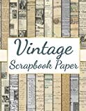 Vintage Scrapbook Paper: 44 Double-sided Craft Patterns   Decoupage Paper   Scrapbooking Supplies Kit