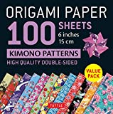 Origami Paper 100 Sheets Kimono Patterns Patterns 6 in 15 Cm: High-quality Double-sided Origami Sheets Printed With 12 Different Patterns Instructions for 6 Projects Included